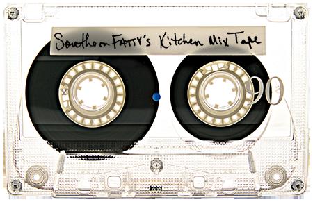 Southern FATTY Kitchen Mix Tape