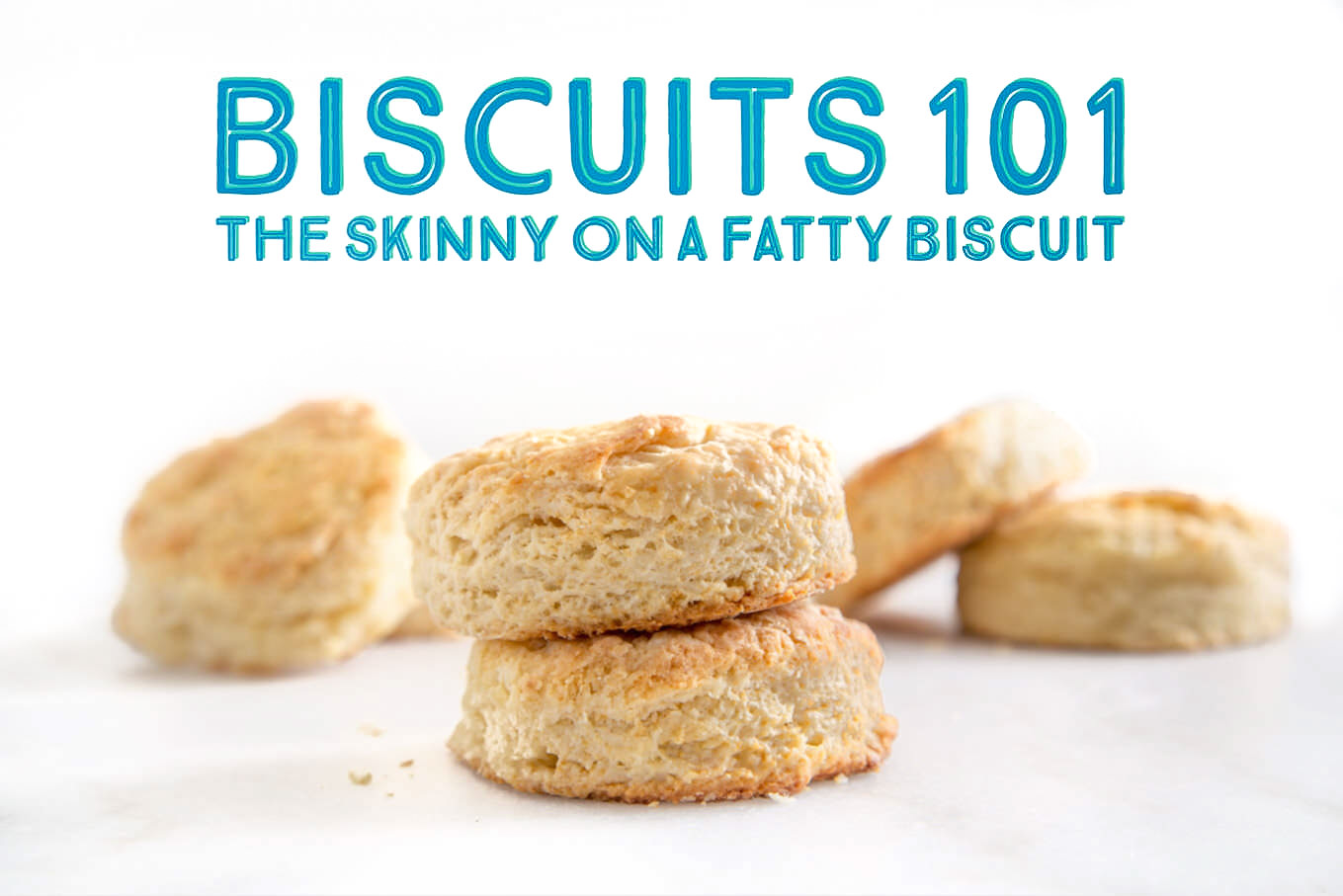 Biscuits 101 on SouthernFATTY.com