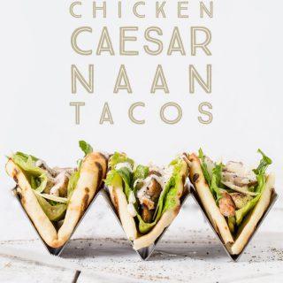 Chicken Caesar Naan Tacos